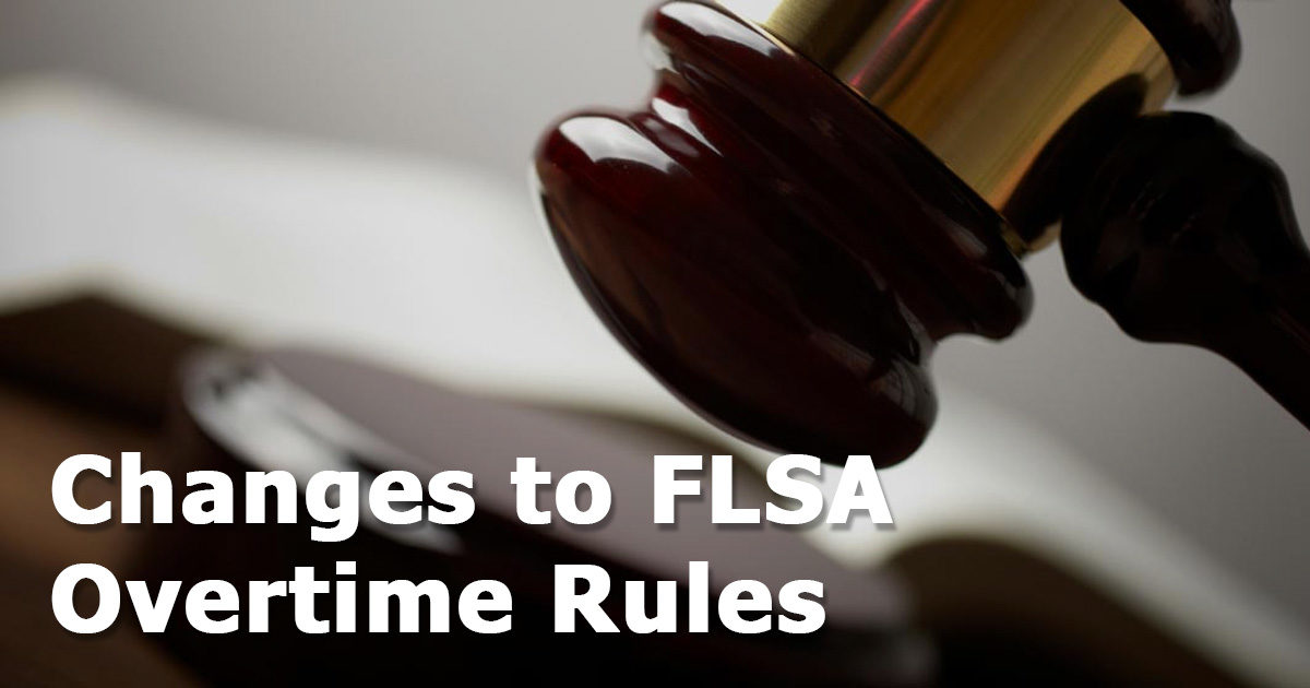 Changes to FLSA Overtime Rules