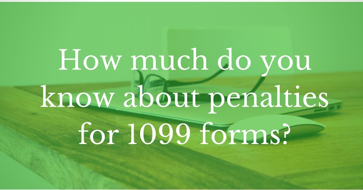 How much do you know about penalties for 1099 forms?