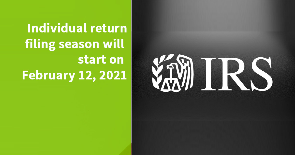 Individual return filing season will start on February 12, 2021