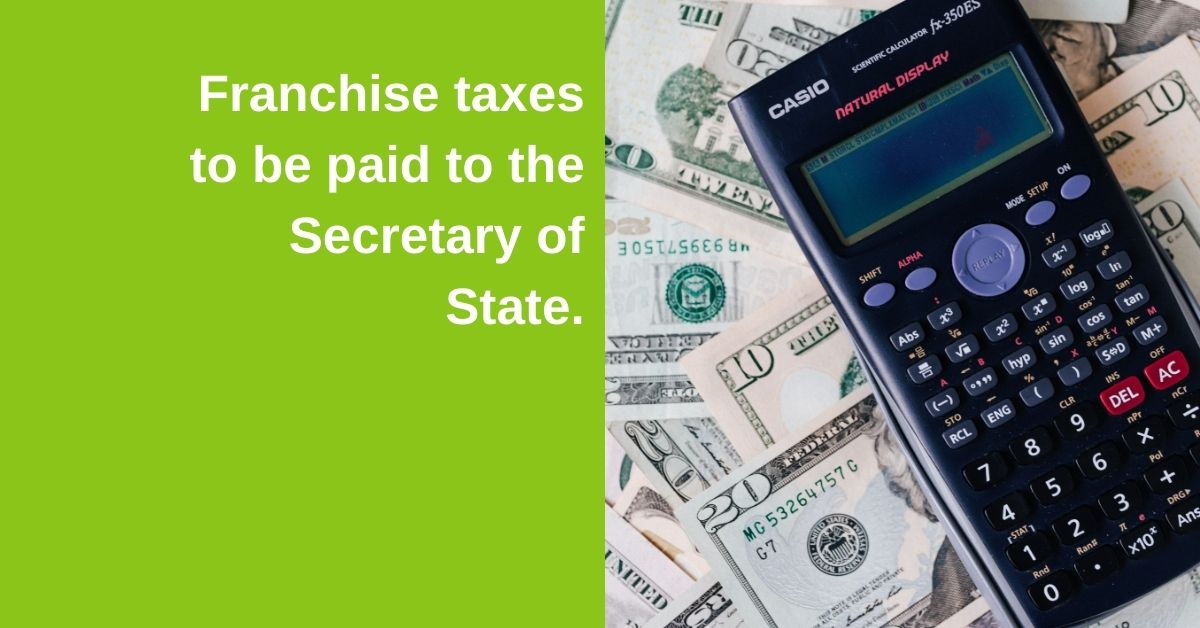 Franchise taxes to be paid to the Secretary of State.
